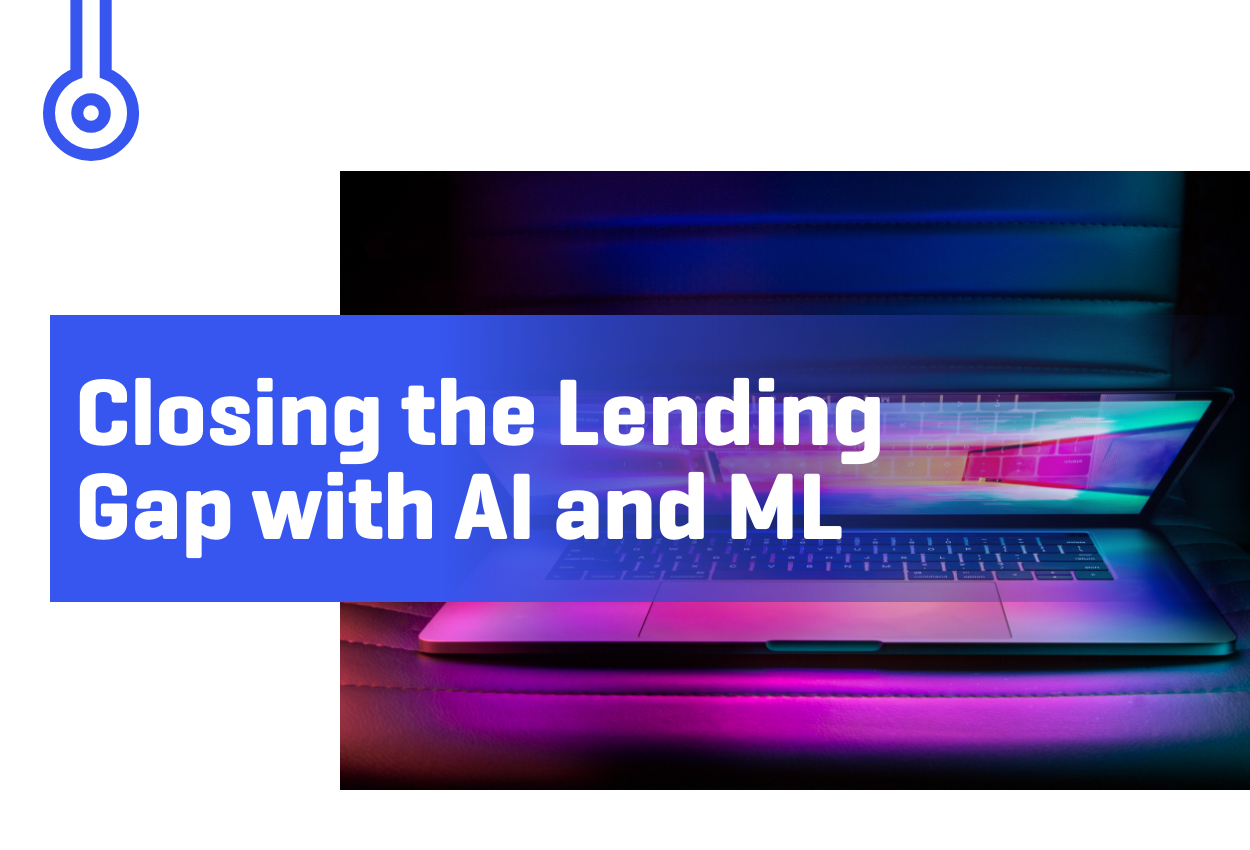 Blog-Closing the LendingGap with AI and ML