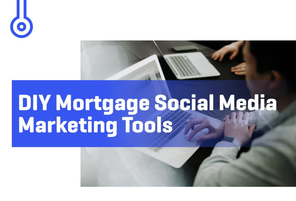 Blog-DIY Mortgage Social MediaMarketing Tools