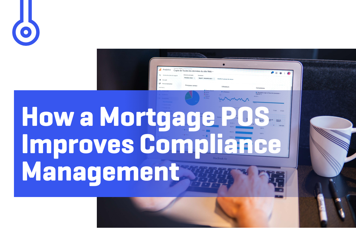 Blog-How a Mortgage POS Improves Compliance Management