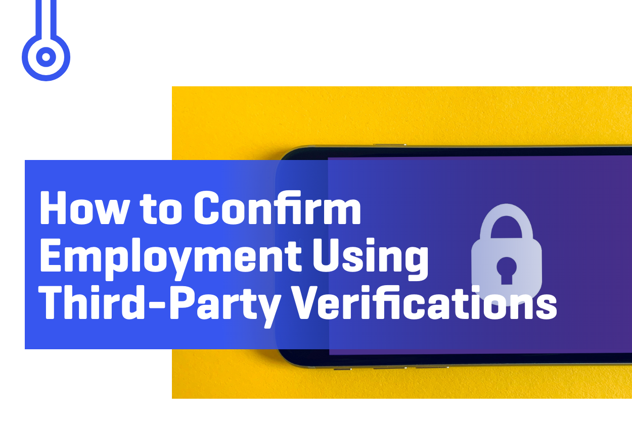 Blog-How to ConfirmEmployment UsingThird-Party Verifications