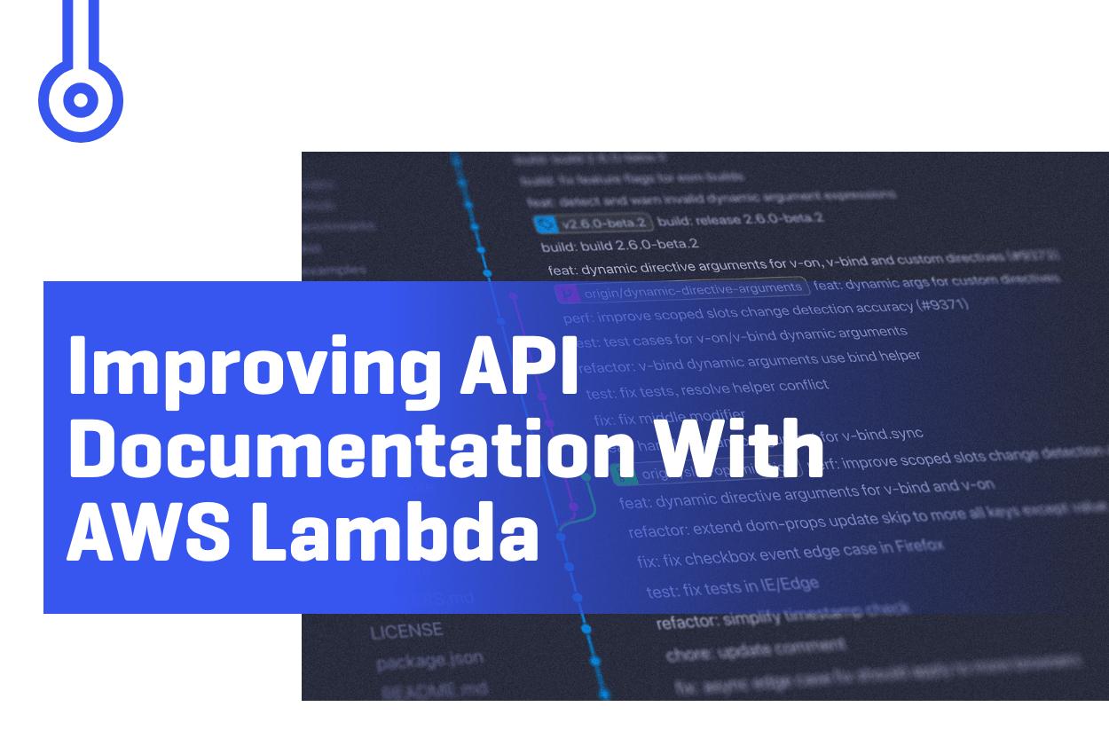 Blog-Improving APIDocumentation WithAWS Lambda