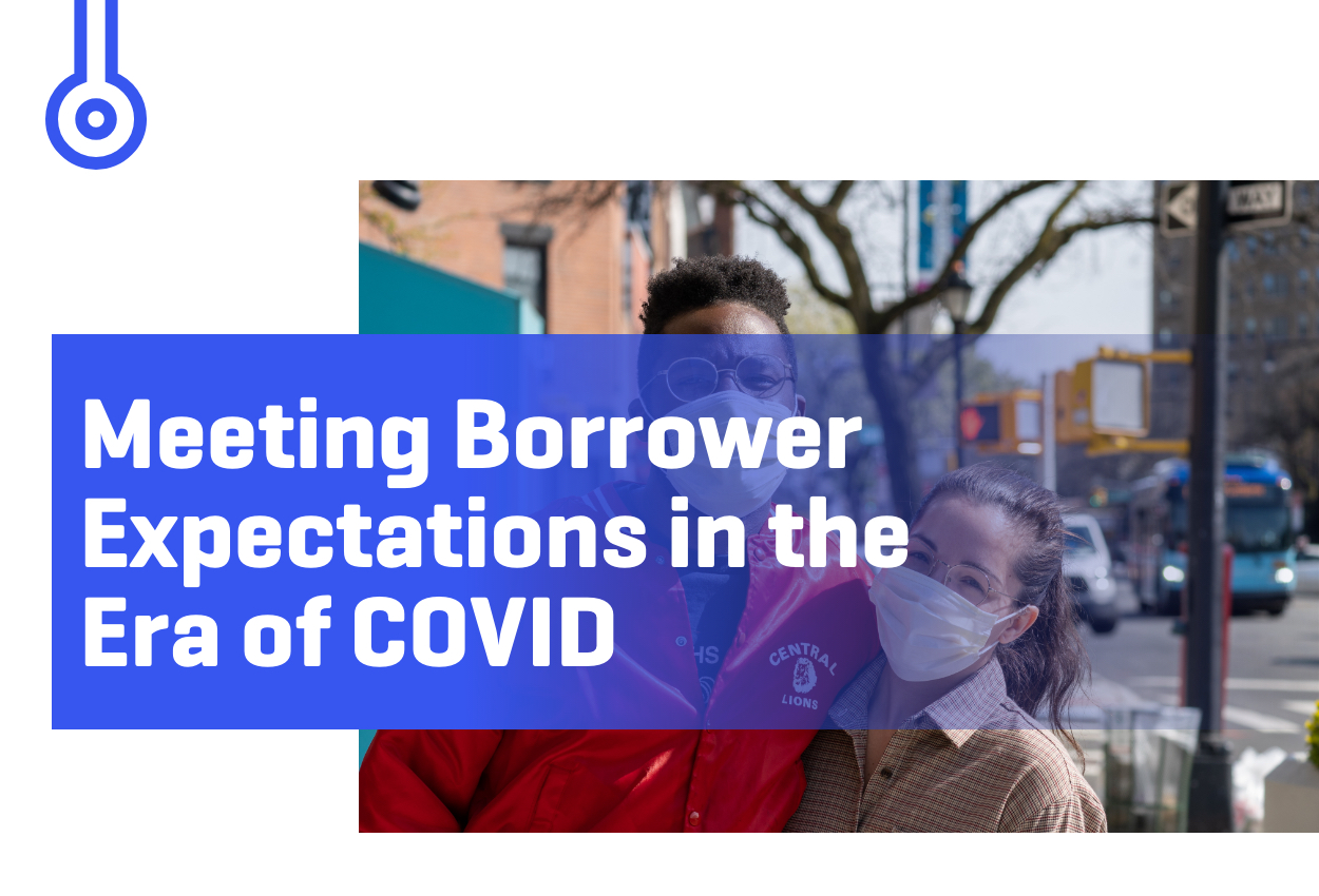 Blog-Meeting Borrower Expectations in the Era of COVID