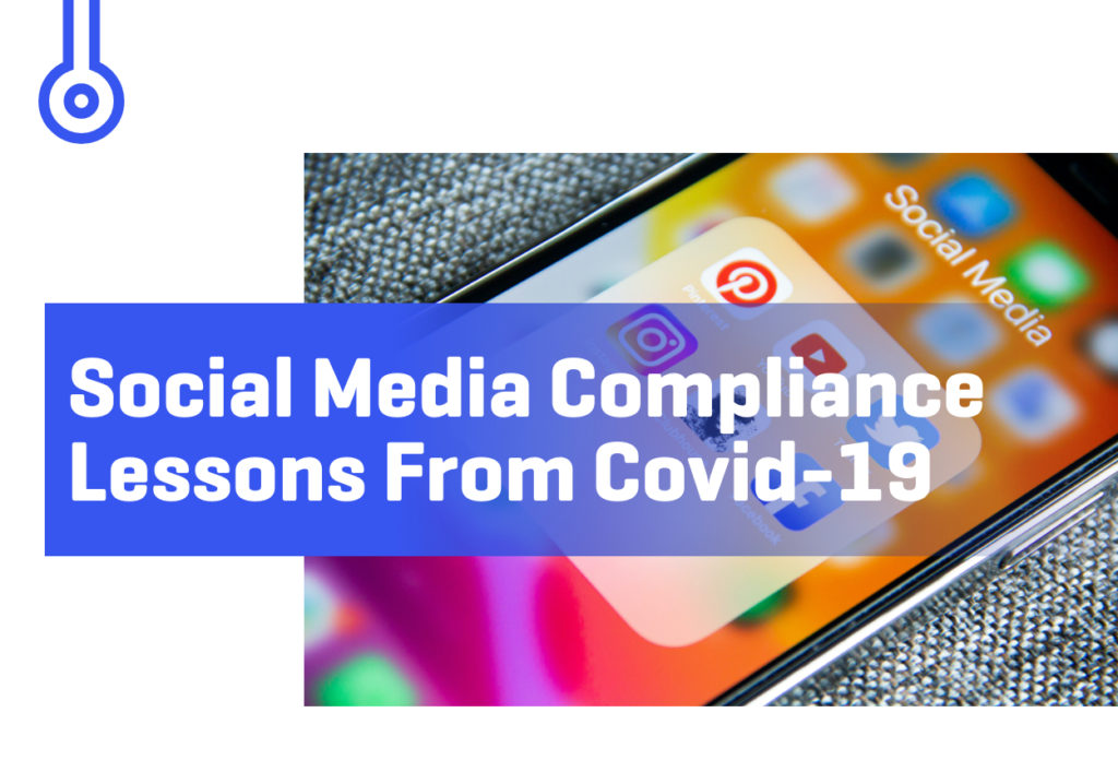 Blog-Social Media ComplianceLessons From COVID-19
