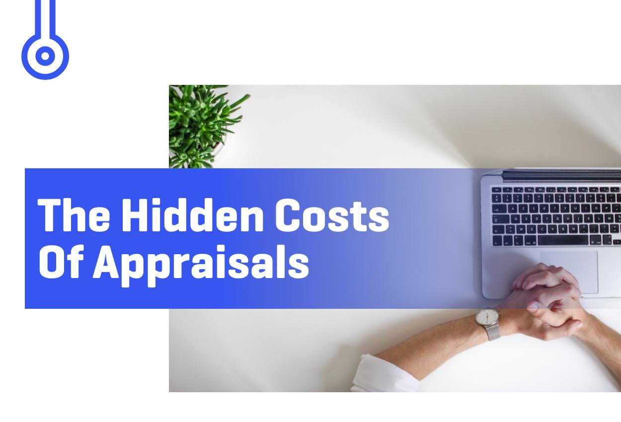 Blog-The Hidden Costsof Appraisals