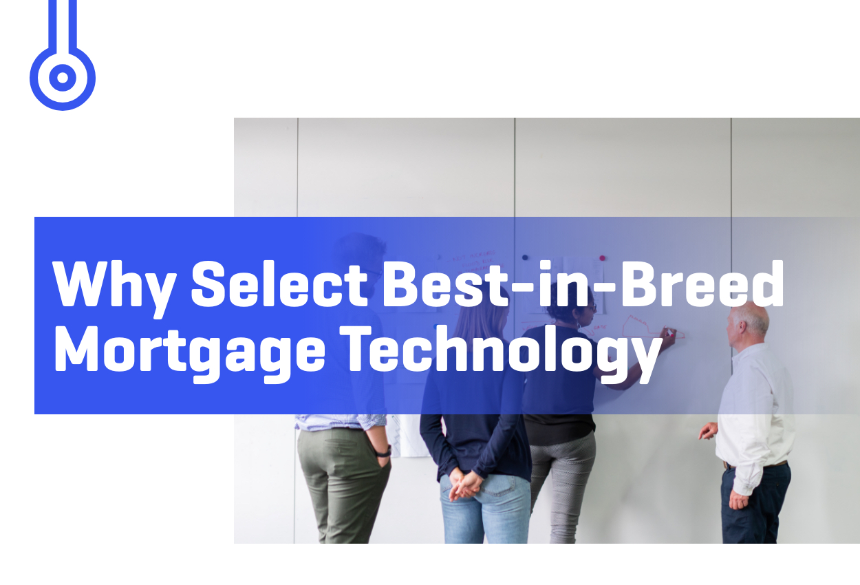 Blog-Why Select Best-in-Breed Mortgage Technology